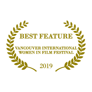Best Feature Vancouver International Women in Film Festival 2019