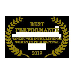 Best Performance Vancouver International Women in Film Festival 2019